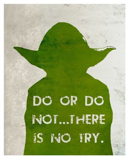 Yoda Quote There Is No Try: Words From Yoda